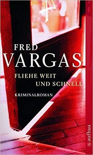 Fliehe Weit und Schnell, Fred Vargas